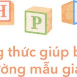 Công thức H-P-G chọn trường mẫu giáo cho bé